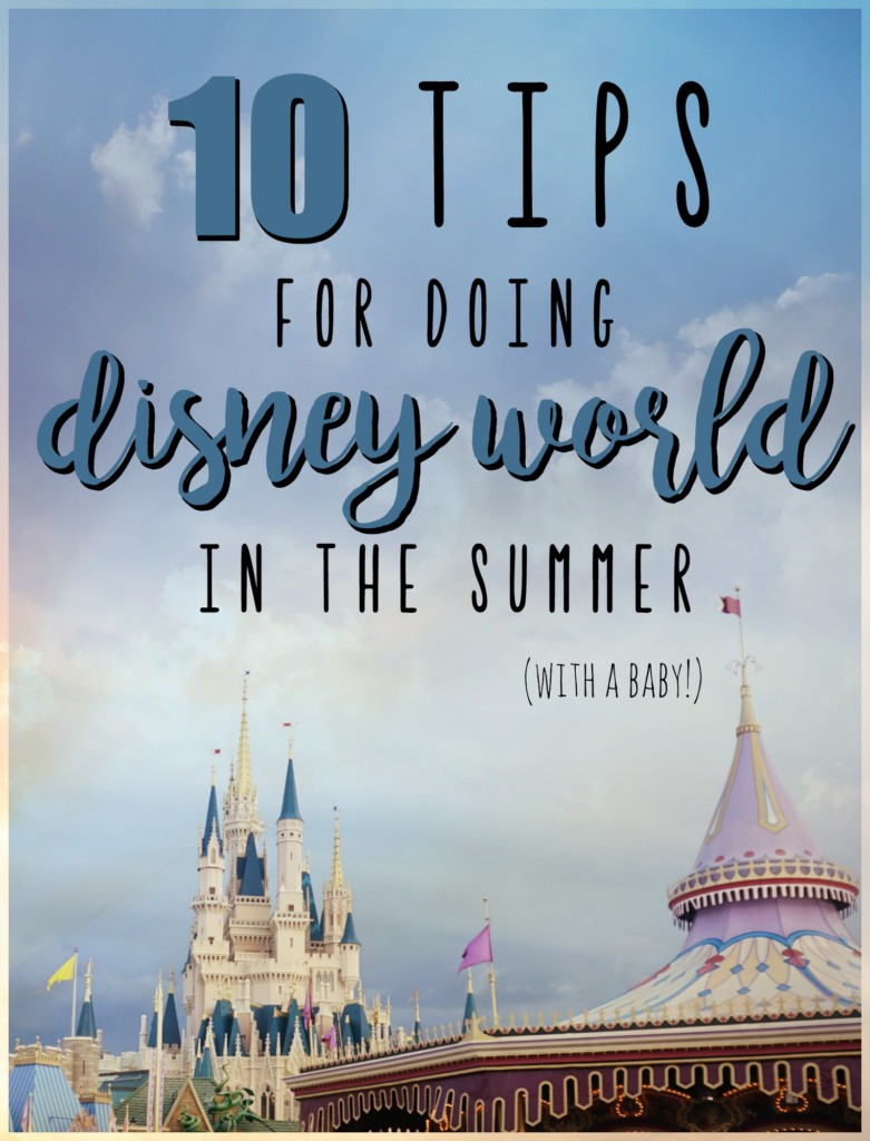 Tips on doing Disney World in the summer (with a BABY!). Great tips to read for later!