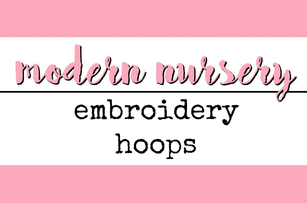 Modern Nursery Series// Embroidery Hoops from Rays Room Nursery. These cute designs make any nursery look adorable. Read more on Gracefulmommy.com